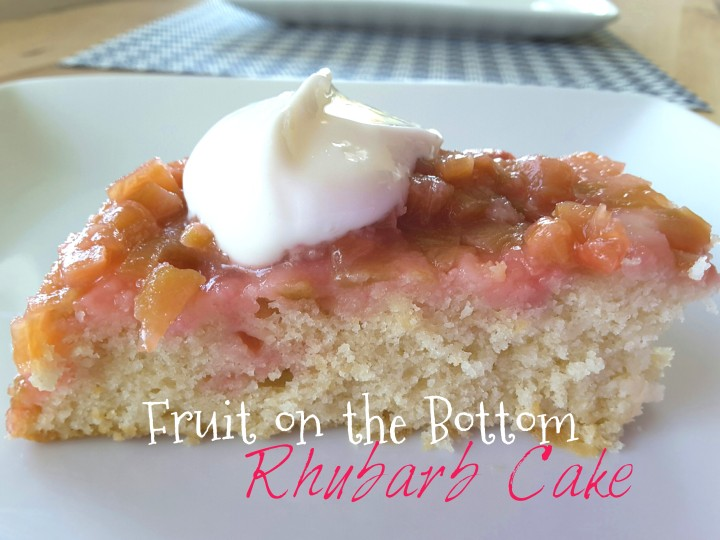"Life Around the Bay with ""Fruit on the Bottom"" Rhubarb Cake"